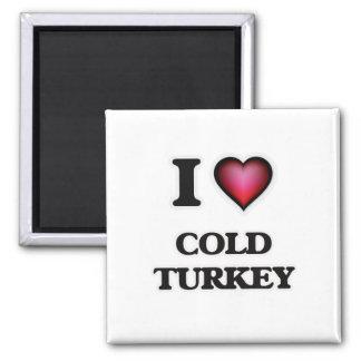 I love Cold Turkey Magnet