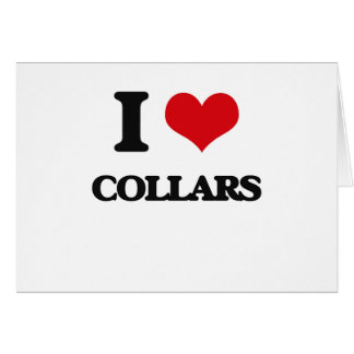 I love Collars Greeting Cards