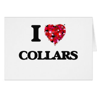 I love Collars Greeting Card