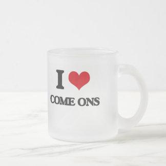 I love Come-Ons Mug