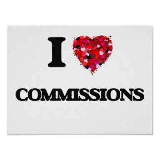 I love Commissions Poster