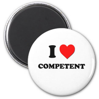 I love Competent 6 Cm Round Magnet