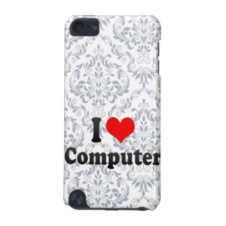 I love Computer iPod Touch 5G Cases