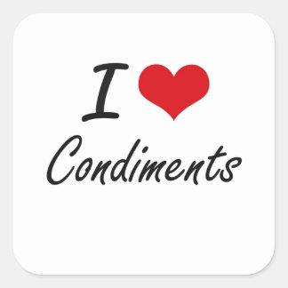 I Love Condiments artistic design Square Sticker