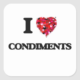 I Love Condiments food design Square Sticker