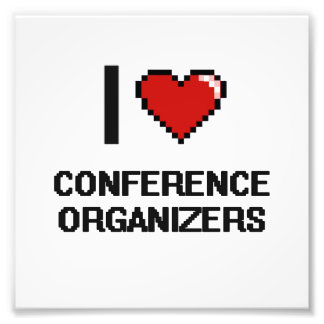 I love Conference Organizers Photographic Print