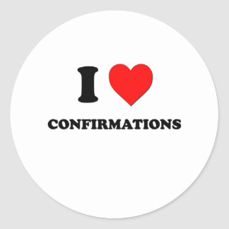 I love Confirmations Round Sticker