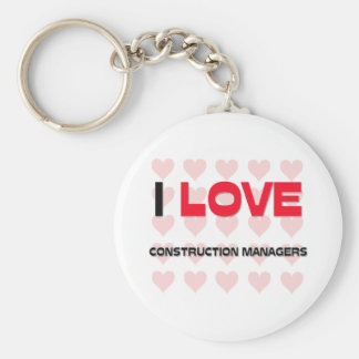 I LOVE CONSTRUCTION MANAGERS KEYCHAIN