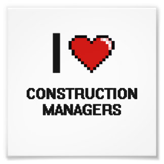 I love Construction Managers Photo Print