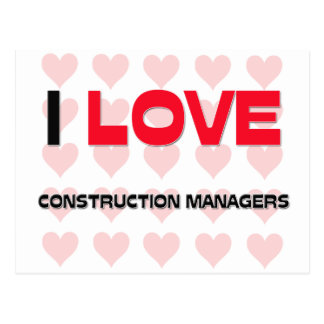 I LOVE CONSTRUCTION MANAGERS POSTCARDS