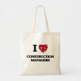 I love Construction Managers Budget Tote Bag