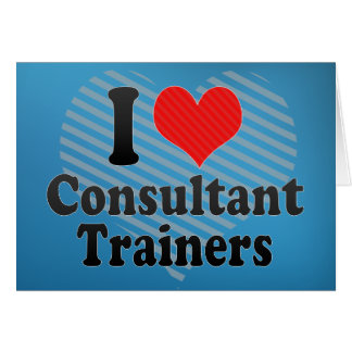 I Love Consultant Trainers Card