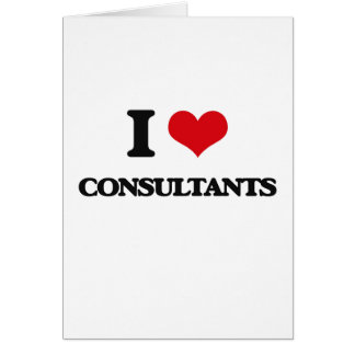 I love Consultants Greeting Card
