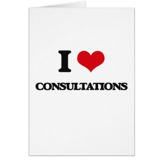 I love Consultations Greeting Cards