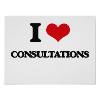 I love Consultations Posters
