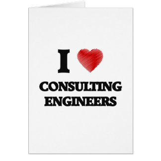 I love Consulting Engineers (Heart made from words Greeting Card