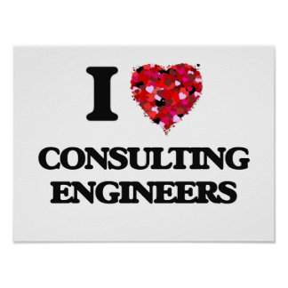 I love Consulting Engineers Poster
