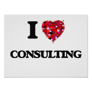 I love Consulting Poster