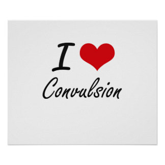 I love Convulsion Poster