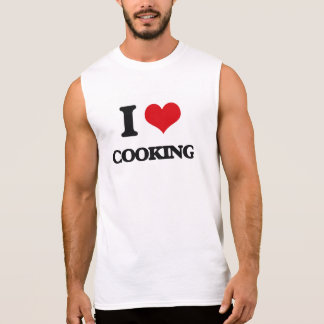 I love Cooking Sleeveless Shirts