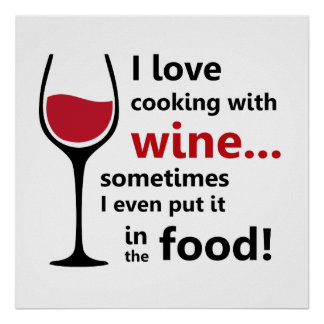 I love cooking with  wine Poster