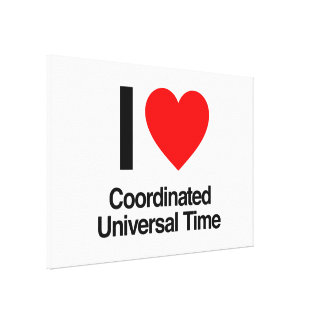i love coordinated universal time stretched canvas prints