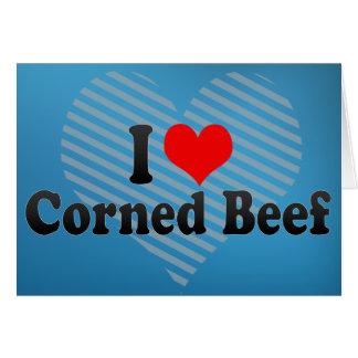 I Love Corned Beef Greeting Card