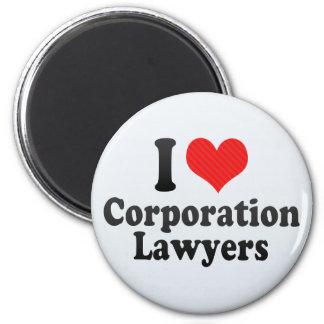 I Love Corporation Lawyers Fridge Magnet