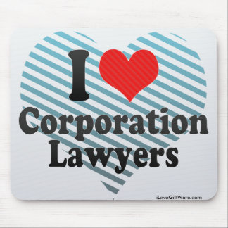 I Love Corporation Lawyers Mouse Pad