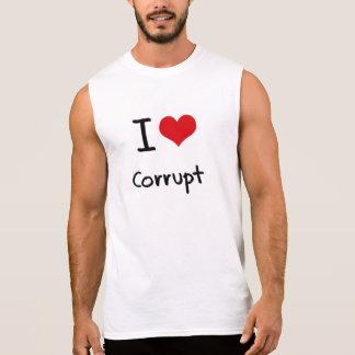 I love Corrupt Sleeveless Shirt