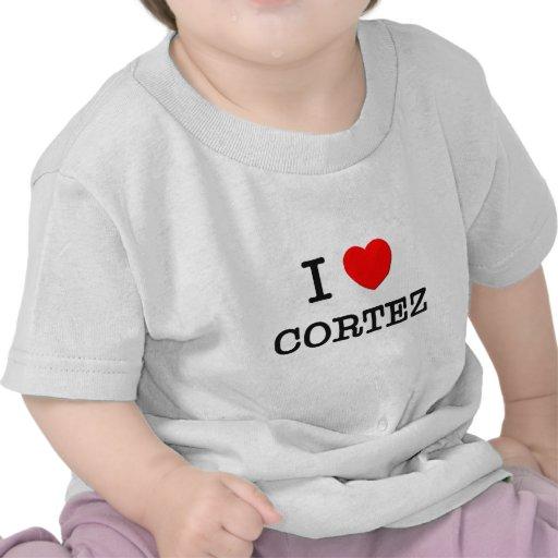 I Love Cortez T-shirts