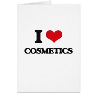 I love Cosmetics Greeting Card