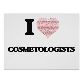 I love Cosmetologists (Heart made from words) Poster