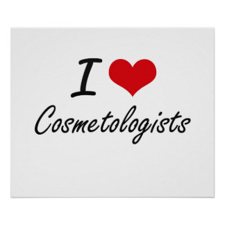 I love Cosmetologists Poster