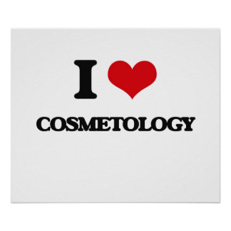 I Love Cosmetology Poster