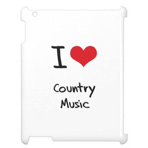 I love Country Music Cover For The iPad