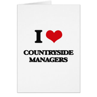 I love Countryside Managers Card