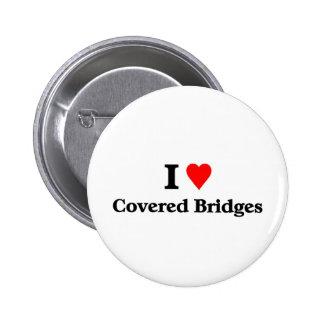I love covered bridges pins