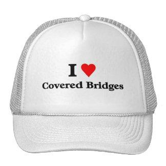 I love covered bridges hat