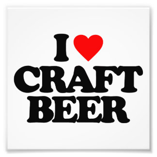 I LOVE CRAFT BEER PHOTOGRAPH