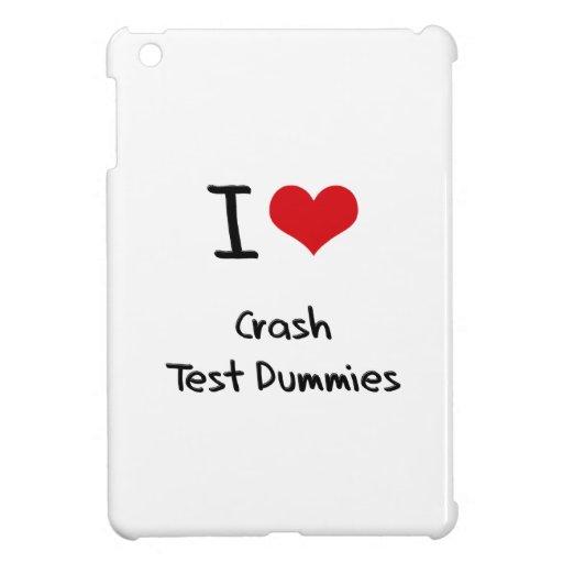 I love Crash Test Dummies iPad Mini Cover