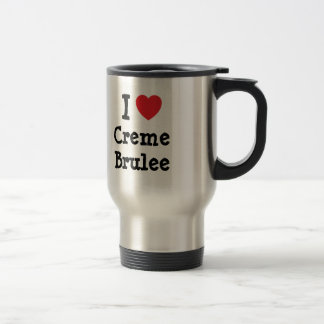 I love Creme Brulee heart T-Shirt Coffee Mugs