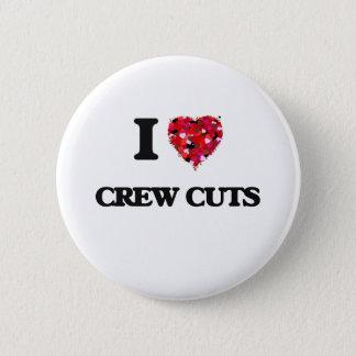 I love Crew Cuts 6 Cm Round Badge