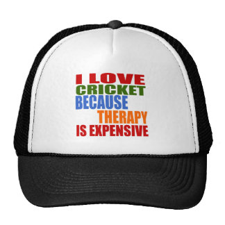 I Love Cricket Because Therapy Is Expensive Cap