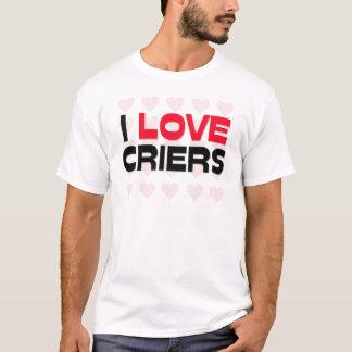 I LOVE CRIERS T-Shirt