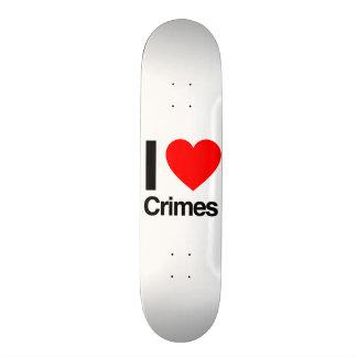 i love crimes skate deck