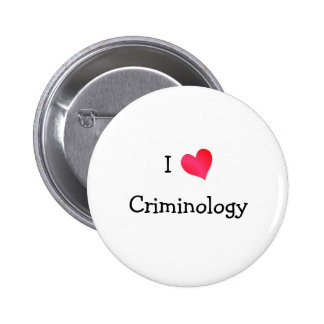 I Love Criminology 6 Cm Round Badge