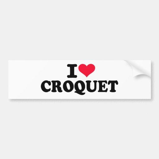 I love Croquet Bumper Stickers