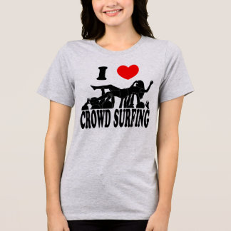 I Love Crowd Surfing (female) (blk) T-Shirt