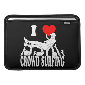 I Love Crowd Surfing (male) (wht) Sleeve For MacBook Air